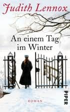 An einem Tag im Winter - Roman ebook by Judith Lennox, Mechtild Ciletti