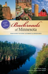 Backroads of Minnesota - Your Guide to Scenic Getaways & Adventures ebook by Shawn Perich,Gary Alan Nelson