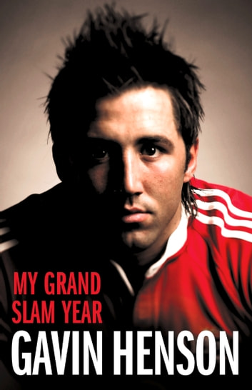 Gavin Henson: My Grand Slam Year ebook by Gavin Henson