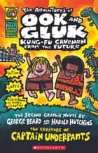 The Adventures of Ook and Gluk, Kung-Fu Cavemen from the Future ebook by Dav Pilkey