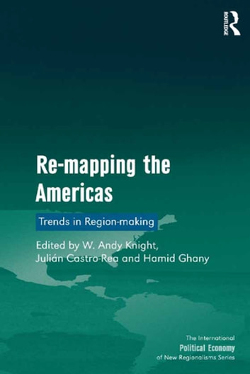 Re-mapping the Americas - Trends in Region-making ebook by