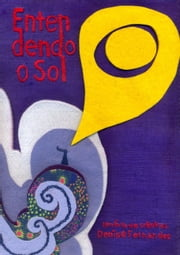 Entendendo O Sol ebook by Denise Fernandes