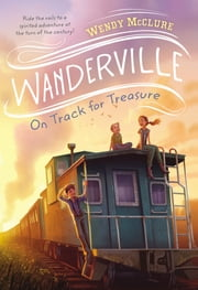 On Track for Treasure ebook by Wendy McClure