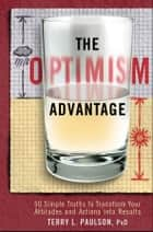 The Optimism Advantage ebook by Terry L.  Paulson Ph.D.