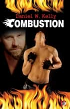 Combustion ebook by Daniel W. Kelly