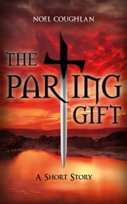 The Parting Gift ebook by Noel Coughlan