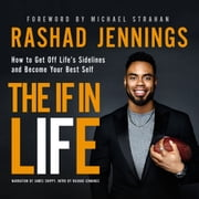 The IF in Life - How to Get Off Life's Sidelines and Become Your Best Self audiobook by Rashad Jennings