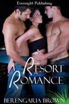 Resort Romance ebook by Berengaria Brown