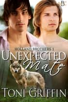 Unexpected Mate ebook by Toni Griffin