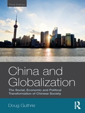 China and Globalization - The Social, Economic and Political Transformation of Chinese Society ebook by Doug Guthrie