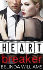 Heartbreaker - Hollywood Hearts, #2 ebook by Belinda Williams