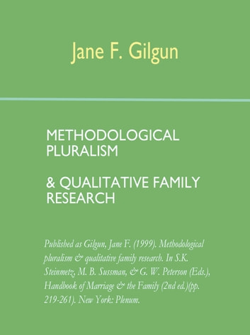 Methodological Pluralism and Qualitative Family Research ebook by Jane Gilgun