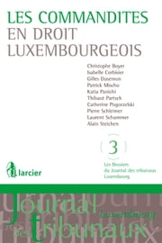 Les commandites en droit luxembourgeois ebook by Christophe Boyer, Isabelle Corbisier, Gilles Dusemon,...