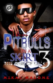Pitbulls In A Skirt 3: The Rise of Lil C (The Cartel Publications Presents) ebook by Mikal Malone