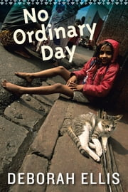 No Ordinary Day ebook by Deborah Ellis