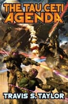 The Tau Ceti Agenda ebook by Travis S. Taylor