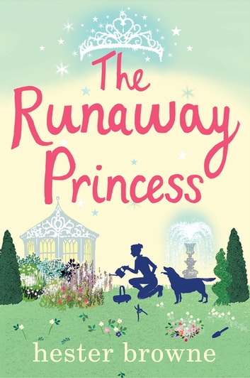 The Runaway Princess - A Laugh-Out-Loud Comedy ebook by Hester Browne