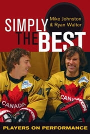 Simply the Best: Players on Performance ebook by Mike Johnston