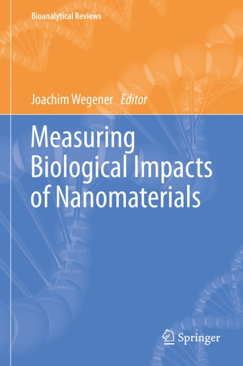 Measuring Biological Impacts of Nanomaterials ebook by