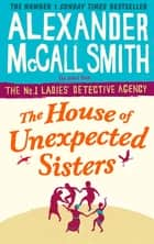 The House of Unexpected Sisters ebook by