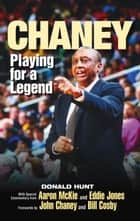 Chaney - Playing for a Legend ebook by Donald Hunt, Aaron McKie, Eddie Jones,...