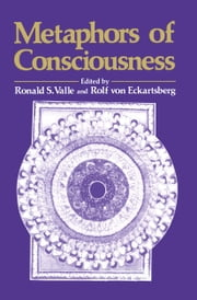 Metaphors of Conciousness ebook by Ronald S. Valle,Fritjof Capra,Rolf von Eckartsberg