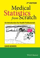 Medical Statistics from Scratch - An Introduction for Health Professionals ebook by David Bowers