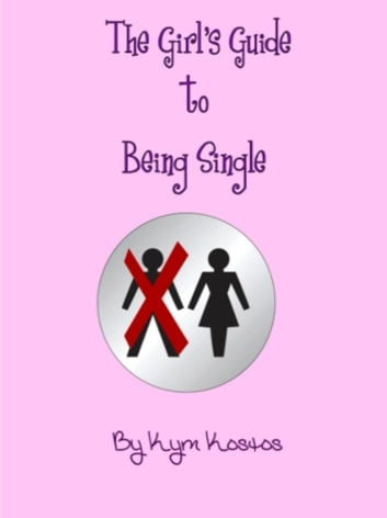 The Girl's Guide to Being Single ebook by Vince Stead