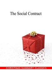 The Social Contract [Christmas Summary Classics] ebook by Jean Jacques Rousseau