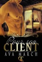 Pour son client ebook by Ava March,Laurie Duhamel