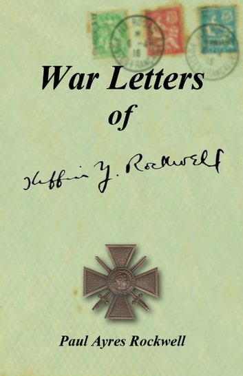 War Letters of Kiffin Yates Rockwell ebook by Paul Ayres Rockwell