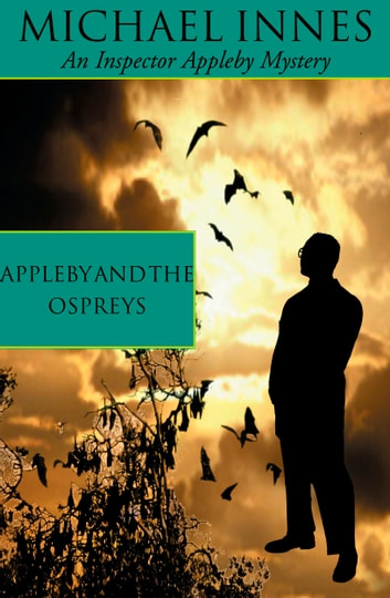 Appleby And The Ospreys ebook by Michael Innes