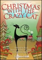 Christmas With The Crazy Cat: A Ready-to-Read Illustrated Bedtime Story Book For Ages 3-5 ebook by Jasmin Hill