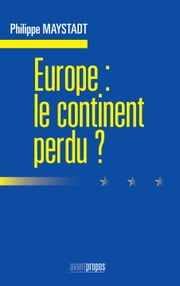 Europe : le continent perdu ebook by Philippe Maystadt