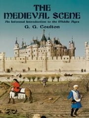 The Medieval Scene ebook by G. G. Coulton