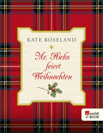 Mr. Hicks feiert Weihnachten ebook by Kate Roseland