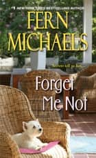 Forget Me Not ebook by Fern Michaels