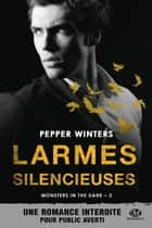 Larmes silencieuses (Édition Canada) - Monsters in the Dark, T3 ebook by Joëlle Touati, Pepper Winters