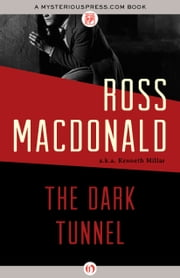 The Dark Tunnel ebook by Ross Macdonald
