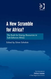 A New Scramble for Africa? - The Rush for Energy Resources in Sub-Saharan Africa ebook by Sören Scholvin