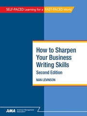 How To Sharpen Your Business Writing Skills: EBook Edition ebook by Nan LEVINSON