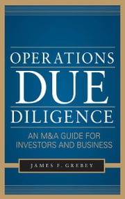 Operations Due Diligence: An M&A Guide for Investors and Business ebook by Kobo.Web.Store.Products.Fields.ContributorFieldViewModel