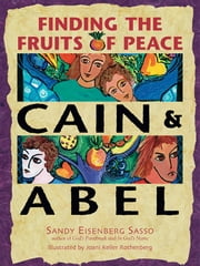 Cain & Abel - Finding the Fruits of Peace ebook by Sandy Eisenberg Sasso,Joani Keller Rothenberg