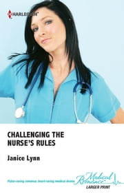 Challenging the Nurse's Rules ebook by Janice Lynn