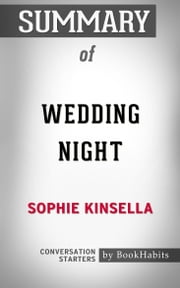 Summary of Wedding Night by Sophie Kinsella | Conversation Starters ebook by Book Habits