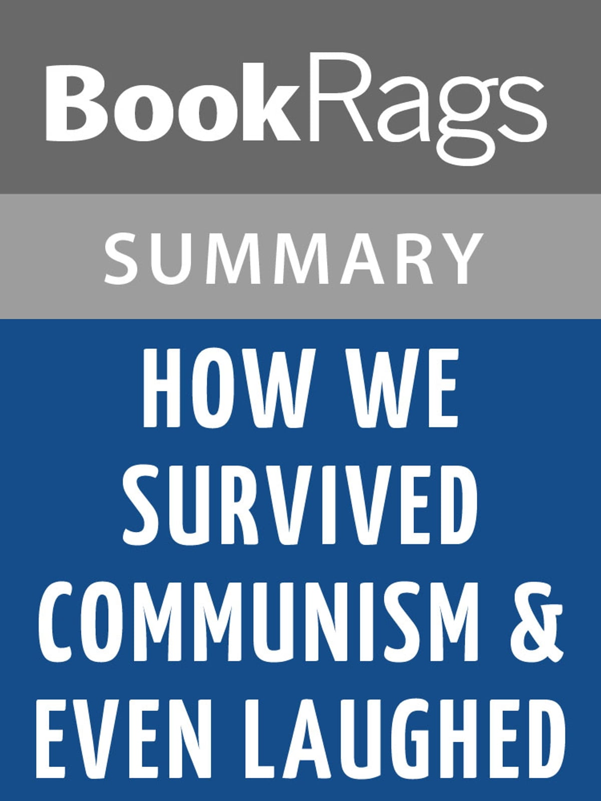 How We Survivedmunism & Even Laughed By Slavenka Drakulic  Summary &  Study Guide Ebook
