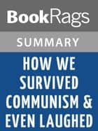 How We Survived Communism & Even Laughed by Slavenka Drakulic | Summary & Study Guide ebook by BookRags