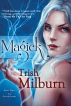 Magick ebook by Trish Milburn