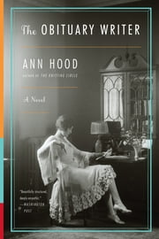 The Obituary Writer: A Novel ebook by Ann Hood