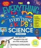 The Everything Kids' Science Bundle - The Everything® Kids' Astronomy Book; The Everything® Kids' Human Body Book; The Everything® Kids' Science Experiments Book; The Everything® Kids' Weather Book ebook by Sheryl Racine, Sheri Amsel, Tom Robinson,...